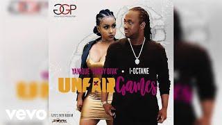 I-Octane, Yanique Curvy Diva - Unfair Games (Official Audio)