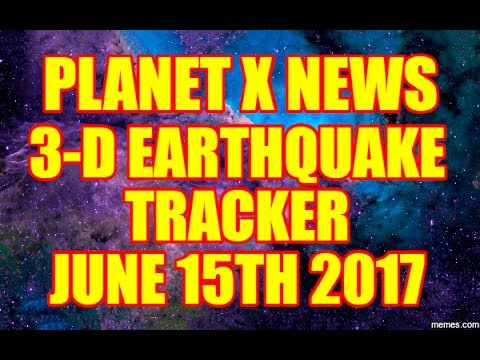 "PLANET X NEWS - ""LIVE STREAM"" ☀ EARTHQUAKE 3-D ☀JUNE 15TH 2017 - UPTICK CONTINUES!"