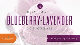 Essential Edibles: Homemade Blueberry-Lavender Ice Cream | Young Living Essential Oils