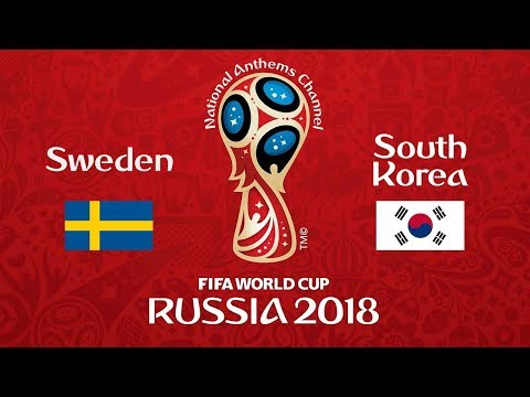 Sweden vs. South Korea National Anthems (World Cup 2018)