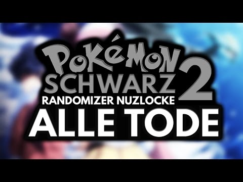 ALLE TODE! Pokémon Schwarz 2 Randomizer Nuzlocke Death Montage