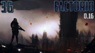 ● Factorio ●  ►  #36 Последняя жёлтая наука [0.16.xx]