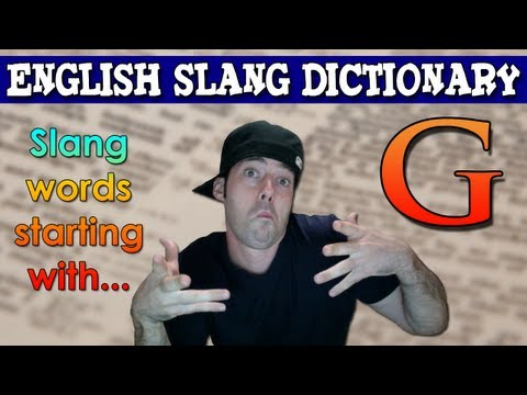 English Slang Dictionary - G - Slang Words Starting With G - English Slang Alphabet