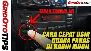 Cara Cepat Usir Udara Panas Di Kabin Mobil | How To | GridOto Tips