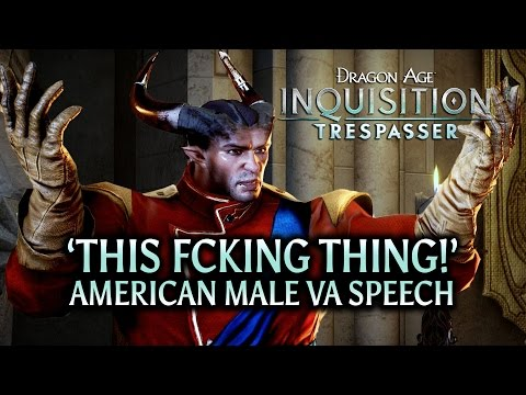 Dragon Age: Inquisition  Trespasser DLC  'This fcking thing' American Male VA Speech