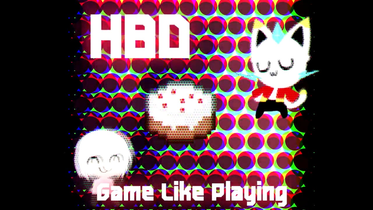 HBD - Game Like Playing 23/6/2020