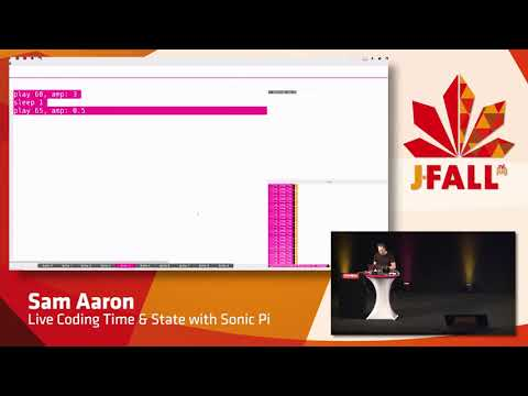J-Fall 2017 Sam Aaron - Live Coding Time & State with Sonic Pi