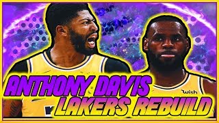 NEXT GREAT LAKER!? NBA2K19 ANTHONY DAVIS TRADED TO THE LAKERS REBUILD! AD AND LEBRON! MY LEAGUE