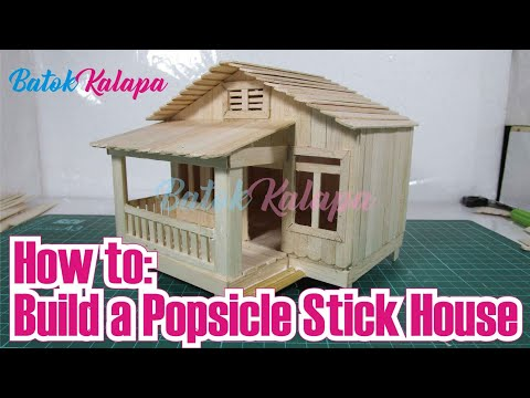 How to Build a Popsicle Stick House - Popsicle House building