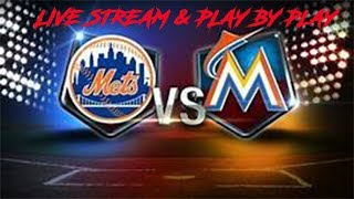 METS VS MARLINS LIVE STREAM & PLAY BY PLAY