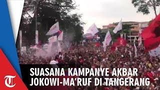 Suasana Kampanye Akbar Jokowi-Ma'ruf di Tangerang, Lagu 'Goyang Jempol Jokowi Gaspol' Digaungkan