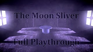 The Moon Sliver (Full Playthrough)