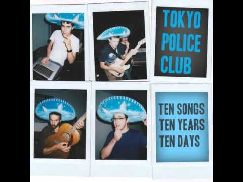 Tokyo Police Club - To All My Friends