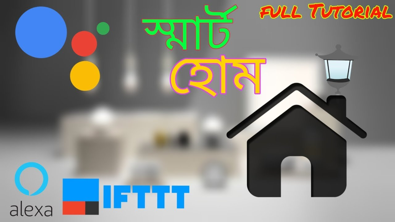 Smart Home (google assistant controlled) | full Bangla