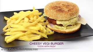 CHEESY VEGGIE BURGER - چیزی ویجی برگر - चीसि वेजी बर्गर  *COOK WITH FAIZA*
