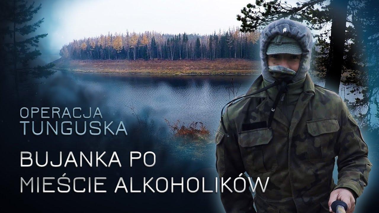 Operacja Tunguska – Bujanka po mieście alkoholików cz.1 (odc.14)