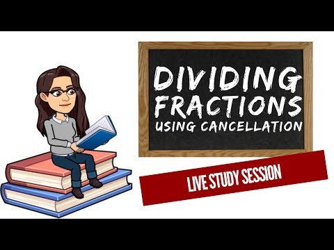Dividing Fractions - Live Study Session