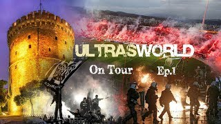 Ultras World on Tour - PAOK vs Olympiakos (Ep.1)