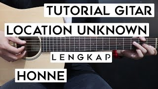(Tutorial Gitar) HONNE - Location Unknown | Lengkap Dan Mudah