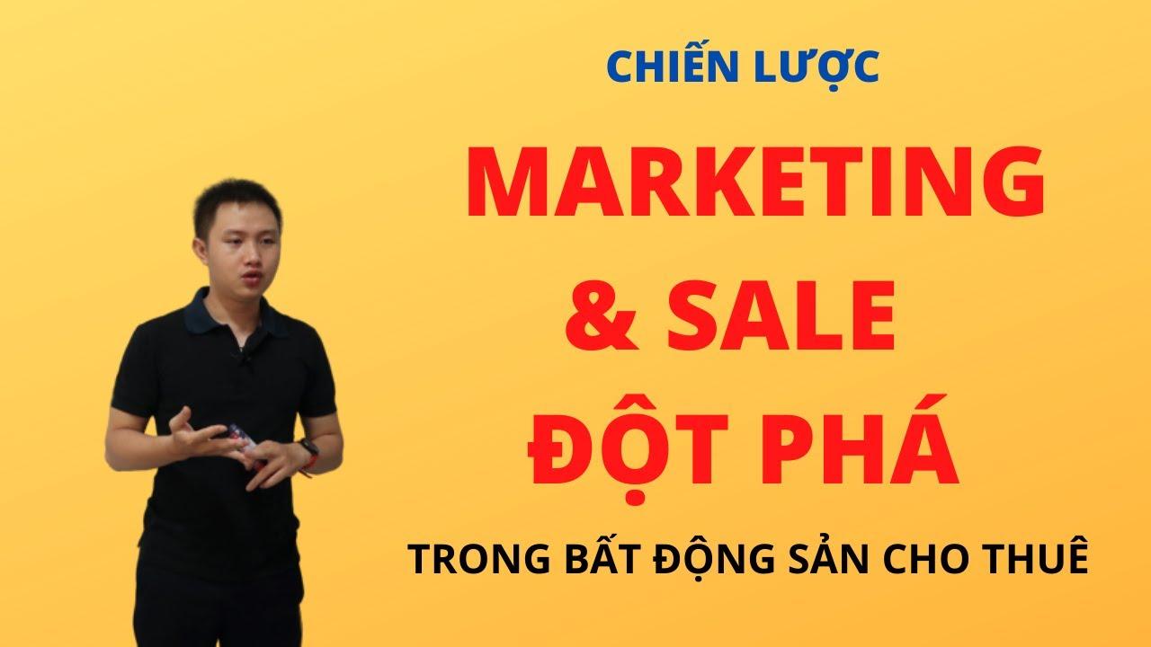 Chiến lược marketing và sale ĐỘT PHÁ trong bất động sản cho thuê | Nguyễn Cảnh Khánh