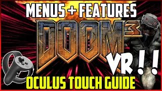 Doom 3 VR Menus + Features Guide - Oculus Touch Guide BFG Best Rift HTC Vive Tutorial 2017