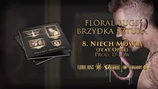 Floral Bugs - [08/14] - Niech Mówią feat. Opał | prod. D-Low