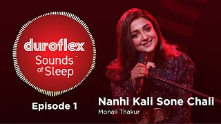 Duroflex Sounds of Sleep | Episode 1 | Nanhi Kali Sone Chali By Monali Thakur