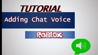 How to Add Chat Voice into Your Game on ROBLOX