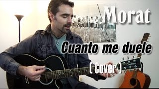MORAT - Cuanto me duele ( Cover )