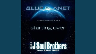 三代目 J SOUL BROTHERS from EXILE TRIBE - starting over