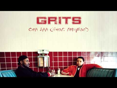 GRITS  Ooh Ahh My Life Be Like feat toMac  AUDIO