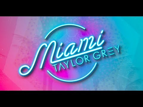 Taylor Grey - MIAMI ft. Spencer Kane (Official Lyric Video)
