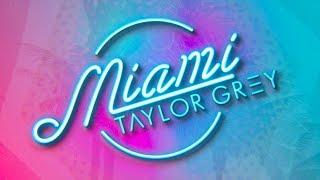 Taylor Grey - MIAMI ft. Spencer Kane (Official Lyric Video)
