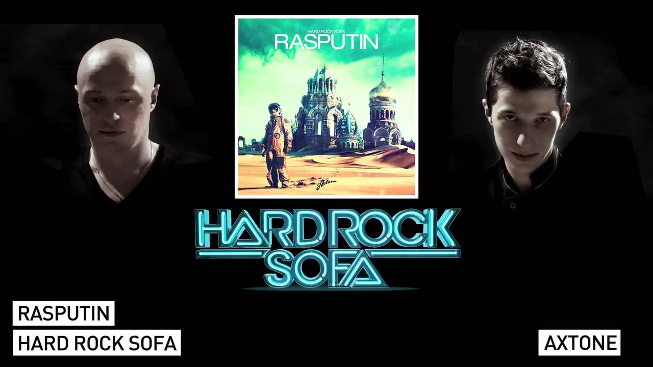 Hard Rock Sofa Rasputin Original Mix Axtone