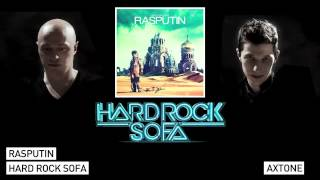 Hard Rock Sofa - Rasputin (Original Mix) [Axtone]