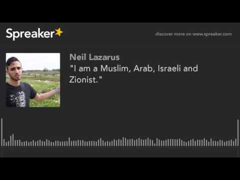 """I am a Muslim, Arab, Israeli and Zionist."""