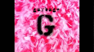 Garbage - Only Happy When It Rains - Garbage