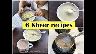 6 Kheer Recipes for 1+ toddlers &amp kids (Semolinasooji - Ragi - Pohaaval - Oats - Semia - Sabudana)