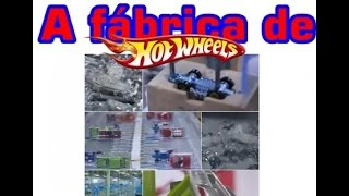 A fábrica da Hot Wheels