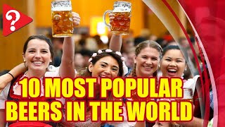 10 most popular beers in the world