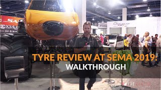 Tyre Review walkthrough at the SEMA 2019 Show in Las Vegas