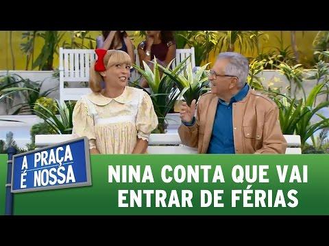 A Praça  É Nossa (07/07/16) - Nina conta que vai entrar de férias