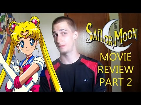 Sailor Moon the Movie Review - Part 2