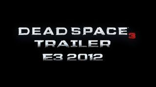Dead Space 3 - Official E3 2012 Trailer [HD]