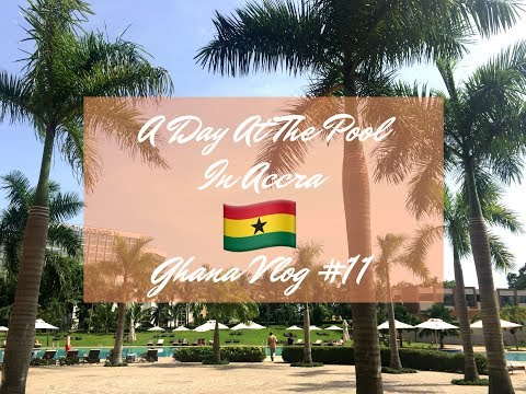 A DAY AT THE POOL IN ACCRA (MOVENPICK) (GHANA VLOG #11)