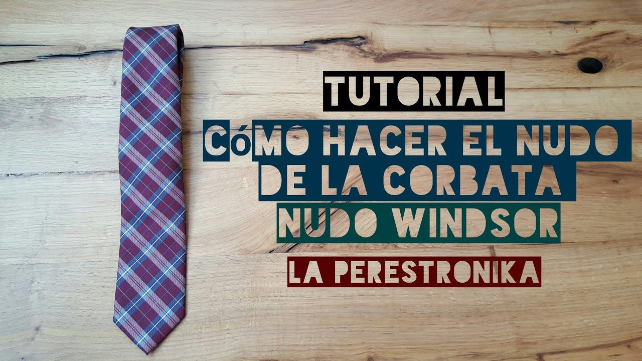 Tutorial c mo hacer correctamente el nudo de la corbata for Nudo de corbata windsor