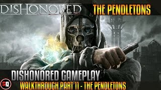Dishonored Gameplay Walkthrough Part 11 - The Pendletons - Mission 3