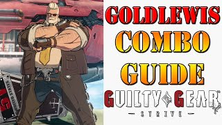 Guilty Gear Strive - Goldlewis Combo Guide