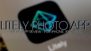 Litely - Photo Editing App Review for iOS (iPad Mini 2)