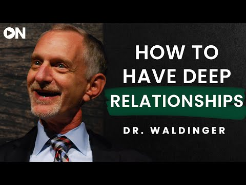 Robert Waldinger: ON How To Nourish Your Meaningful Relationships